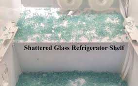 refrigerator glass shelf broke and