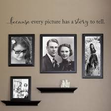 Because Every Picture Has A Story To Tell Decal Gallery Wall Etsy