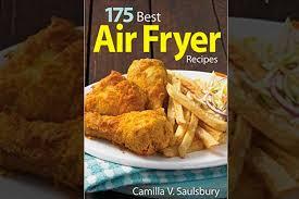 175 best air fryer recipes airfryeraf