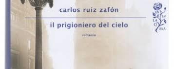 Carlo Ruiz Zafón torna con Il Prigioniero del cielo