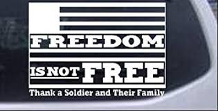 Amazon Com Rad Dezigns Freedom Is Not Free Military Car Window Wall Laptop Decal Sticker White 6in X 4 2in Automotive