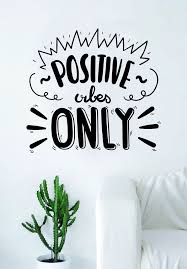 Positive Vibes Only Quote Decal Sticker Wall Vinyl Art Decor Home House Good Inspirational Motivational Cute Wall Quotes Wall Quotes Decals Positive Vibes Only