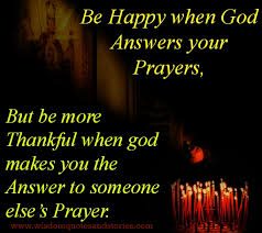 god makes you the answer to someone else s prayer wisdom quotes