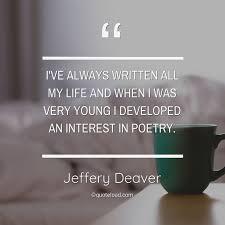 i ve always written all my life jeffery deaver quoteload