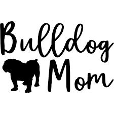 Bulldog Mom Car Decal 904 Custom