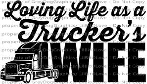 Loving Life As A Trucker S Wife Vinyl Decal By Lilbitolove On Zibbet