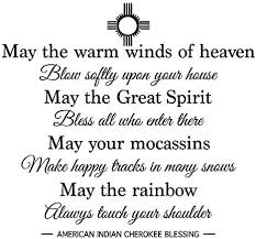 Amazon Com Newclew May The Warm Winds Of Heaven Blow Softly Upon Your House May The Great Spirt Bless All Those Who Enter There American Indian Cherokee Blessing Removable Vinyl Wall Decal Sticker