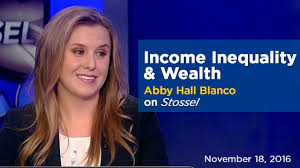 Income Inequality & Wealth | Abby Hall Blanco on Stossel - YouTube
