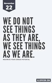 daily inspiration we do not see things as they are
