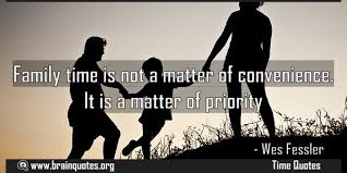 family time quotes about priority and convenience