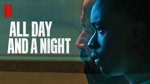 All Day and a Night review - a gritty but baseless Netflix film