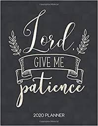 lord give me patience planner weekly planner christian