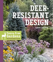 Deer Resistant Design Fence Free Gardens That Thrive Despite The Deer Kindle Edition By Chapman Karen Crafts Hobbies Home Kindle Ebooks Amazon Com