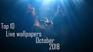 top 10 live wallpapers october 2018