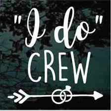 I Do Crew Decals Stickers For Cars Windows Walls