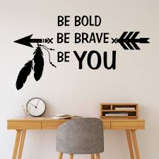 Motivational Wall Decal Be Bold Be Brave Be You Tribal Decor Vinyl Wall Lettering Letter Wall Vinyl Wall