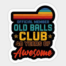 mens funny 40th birthday old club