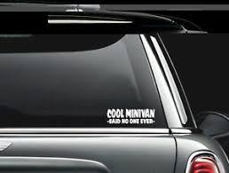Cool Minivan Said No One Ever Vinyl Car Window Decal Bumper Sticker Us Seller Ebay