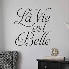Inspirational Wall Decal La Vie Est Belle Life Is Beautiful