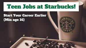 Jobs For Teenagers At Starbucks Hire Teen