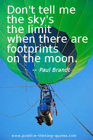 don t tell me the sky s the limit quote paul brandt positive