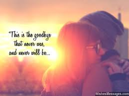 goodbye messages for boyfriend quotes for him message for boyfriend