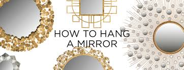 how to hang a mirror safavieh home