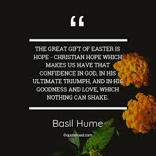 the great gift of easter is hope christ basil hume about god