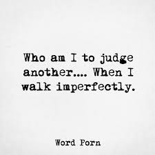 imperfect quotes nojudging imperfection quotes