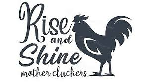 Rise And Shine Mother Cluckers Farmhouse Chicken Vinyl Decal Free Ship 1492 Ebay