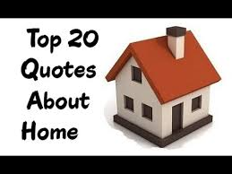 top quotes about home home quotes sayings