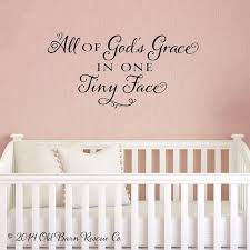 Baby Nursery Wall Decals All Of God S Grace In One Tiny Face Old Barn Rescue