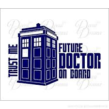Trust Me Future Doctor On Board Vinyl Decal Dr Who Tardis Doctor Who Whovian Police Box Bbc Cars Trucks Vans Laptops Windows Cups Tumblers Mugs Walls Made In The Usa B01akvxa78