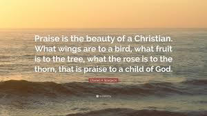 """charles h spurgeon quote """"praise is the beauty of a christian"""