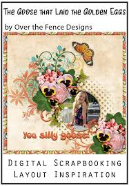 The Goose That Laid The Golden Eggs By Otfd Fence Design Digital Scrapbooking Layouts Golden Egg