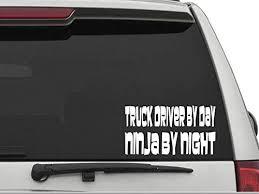 Amazon Com Decal Dan Truck Driver By Day Ninja By Night Vinyl Die Cut Car Truck Window Decal Sticker Laptop Kitchen Dining