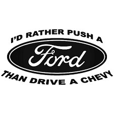 Rather Push Chevy Drive Ford Vinyl Decal Sticker