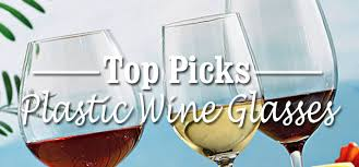 best plastic wine glasses on