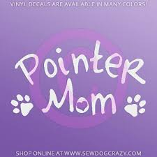 Arched Pointer Mom Decal Sew Dog Crazy