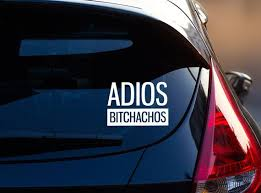 Adios Bitchachos Car Decal Funny Car Decal Bumper Sticker Multiple Colors Car Stickers Funny Funny Car Decals Funny Bumper Stickers