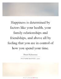 happiness is determined by factors like your health your family