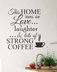 Coffee Wall Decal This Home Runs On Strong Coffee Kitchen Decor Strong Coffee Quotes Vinyl Wall Lettering Vinyl Wall Quotes