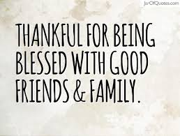 thankful for being blessed good friends thankful quotes