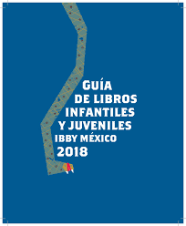 Guia 2018 By Biblioteca Bs Ibby Mexico Issuu