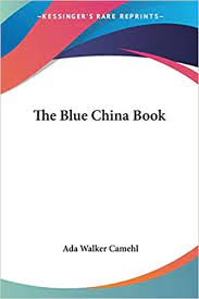 The Blue China Book: Camehl, Ada Walker: 9780766195530: Amazon.com ...