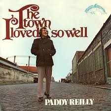 Paddy Reilly: The Town I Loved So Well ...