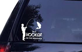 Amazon Com Tshirt Rocket Hooker On Weekends Fisherman Fishing Vinyl Car Decal Laptop Decal Car Sticker Boat 8 Inches White Automotive