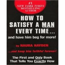 How to Satisfy A Man Every Time by Naura Hayden   Konga Online Shopping