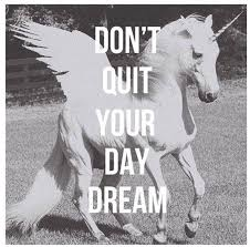 don t quit your day dream picture quotes