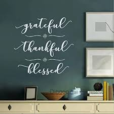 Amazon Com Grateful Thankful Blessed Vinyl Wall Decal Christian Wall Decal Quote Living Room Dining Room Decals White 21 H X 22 W Furniture Decor